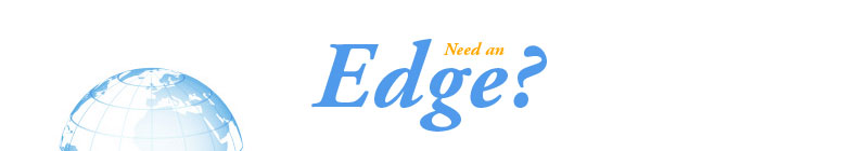 Need an Edge?
